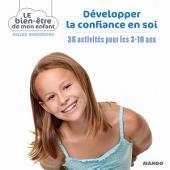 Développer la confiance en soi: 35 activités pour les 3-10 ans