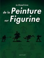 Le Grand Livre de la Peinture sur Figurines PDF