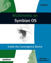 Multimedia on Symbian OS: Inside the Convergence Device