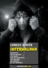 Infernaliana: Anecdotes, petits romans et contes sur les revenants, les spectres, les démons et les vampires