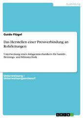 Das Herstellen einer Pressverbindung an Rohrleitungen: Unterweisung eines Anlagenmechanikers für Sanitär-, Heizungs- und Klimatechnik