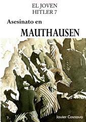 EL JOVEN HITLER 7: Asesinato en Mauthausen