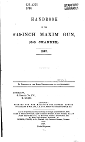Handbook of the O' 45-inch Maxim gun, (G.G. chamber).: 1897