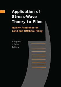 Application of Stress Wave Theory to Piles  Quality Assurance on Land and Offshore Piling
