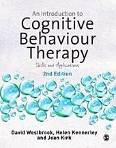 An Introduction to Cognitive Behaviour Therapy: Skills and Applications