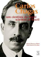 Carlos Chagas  um cientista do Brasil   Carlos Chagas  scientist of Brazil PDF