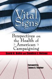 Vital Signs: Perspectives on the Health of American Campaigning