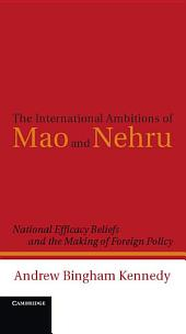 The International Ambitions of Mao and Nehru: National Efficacy Beliefs and the Making of Foreign Policy