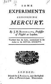 De mercurio experimenta. Some experiments concerning mercury. By J. H. sic Boerhaave ... Translated from the Latin, communicated by the author to the Royal Society