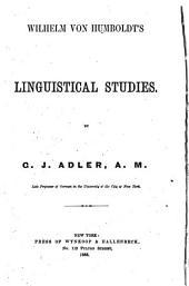 Wilhelm Von Humboldt's Linguistical Studies