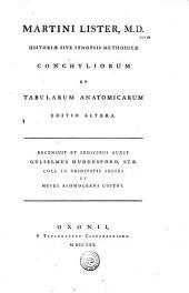 Martini Lister...Historiae sive synopsis methodicae conchyliorum et tabularum anatomicarum
