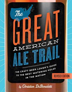 The Great American Ale Trail  Revised Edition  Book