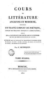 Cours de littérature ancienne eí moderne, 2: contenant un traite complet de poétique
