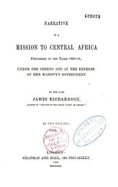 Narrative of a mission to Central Africa, 1850-51: under the orders of H.M. government, Volume 1