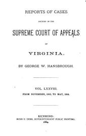Reports of Cases Decided in the Supreme Court of Appeals of Virginia: Volume 78