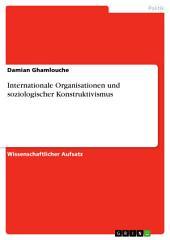 Internationale Organisationen und soziologischer Konstruktivismus