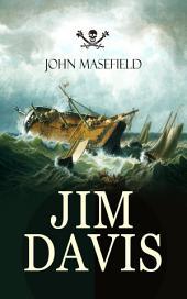 JIM DAVIS: Thrilling Escapade of a Daring Hero on a Dangerous Sea Mission (All-Time Favourite Children's Classics)