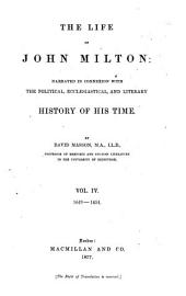 The Life of John Milton: Narrated in Connexion with the Political, Ecclesiastical, and Literary History of His Time, Volume 4