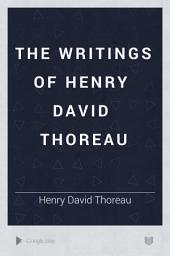 The Writings of Henry David Thoreau: Volume 7