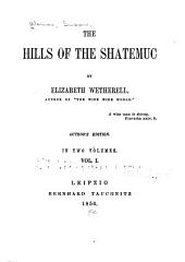 The hills of the Shatemuc: Volume 1