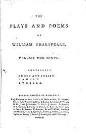 The Plays and Poems of William Shakspeare: Romeo and Juliet. Hamlet. Othello
