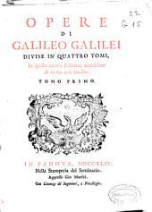 """pp. I-XLV. """"Vita di Galileo Galilei"""", por Vincenzio Viviani: Tomo 1 pp. XLIX-IXXVI. """"Dissertazione sovra il sistema del mondo degli antichi ebrei, del rev. padre d. Agostino Calmet"""": Tomo 4 pp.1-20"""