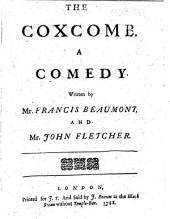The Coxcomb. A Comedy, Etc