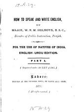 How to Speak and Write English: For the Use of Natives of India : English-Urdu Edition, Part 1