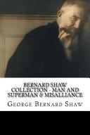 Bernard Shaw Collection   Man and Superman and Misalliance PDF