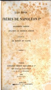 Les rois frères de Napoléon Ier: documents inédits relatifs au premier empire