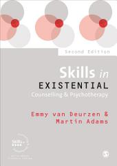 Skills in Existential Counselling & Psychotherapy: Edition 2