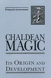 Chaldean Magic: Its Origin and Development