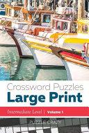 Crossword Puzzles Large Print (Intermediate Level)