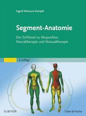 Segment-Anatomie: Der Schlüssel zu Akupunktur, Neuraltherapie und Manualtherapie, Ausgabe 3