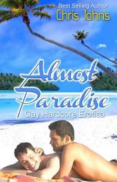 Almost Paradise: Gay Romance Erotica