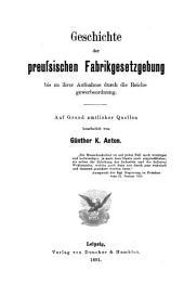 Geschichte der preussischen Fabrikgesetzgebung bis zu ihrer Aufnahme durch die Reichsgewerbeordnung: Band 11,Ausgabe 2