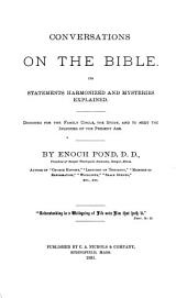 Conversations on the Bible: Its Statements Harmonized and Mysteries Explained