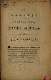 Op Weisses tooneelspel: Romeo en Julia: Aan den heer P. J. Uylenbroek