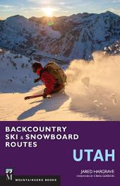 Backcountry Ski & Snowboard Routes: Utah