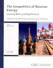 The Geopolitics of Russian Energy: Looking Back, Looking Forward