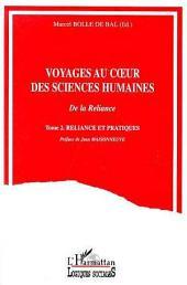 Voyages au coeur des sciences humaines: Tome 2 - Reliance et pratiques