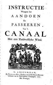 Instructie weegens het aandoen en passeeren van 't canaal met zuydwestlyke wind