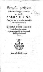 Exegesis perspicua & ferme integra controversiae de sacra coena