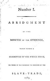 Abridgment of the Minutes of the Evidence Taken Before a Committee of the Whole House: 1789