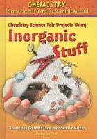 Chemistry Science Fair Projects Using Inorganic Stuff  Using the Scientific Method PDF
