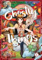 Ghostly Things Vol  1 PDF