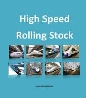 High Railway Rolling Stock: All around the world, hsr vehicles