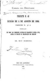 Projecto n. 48 sessão de 4 de agosto de 1884: parecer n. 48 A formulado em nome das commissões reunidas orc̦amento e justica civil, acerca do projecto de emancipacao dos escravos