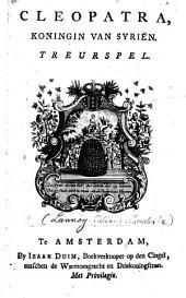 Cleopatra, Koningin van Syriën: treurspel [in five acts and in verse].