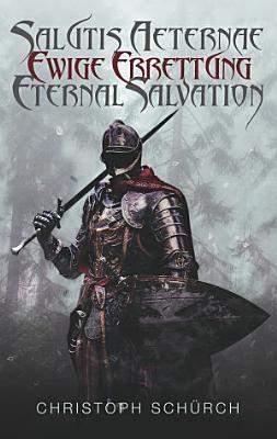 Salutis Aeternae  Ewige Errettung  Eternal Salvation PDF